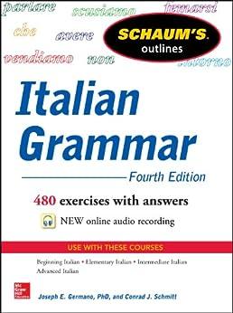 Schaum's Outline of Italian Grammar, 4th Edition (Schaum's Outlines) by [Germano, Joseph, Schmitt, Conrad J.]