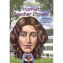 Quien fue Harriet Beecher Stowe?/ Who Was Harriet Beecher Stowe? (Quién Fue? / Who Was?)