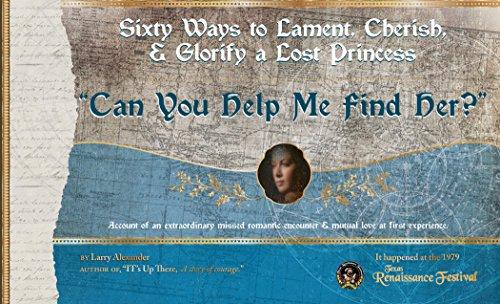 Download Sixty Ways to Lament, Cherish, and Glorify a Lost Princess:
