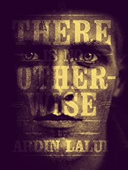 [Lalui, Ardin]のThere is No Otherwise (English Edition)