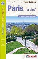 Paris a pied une decouverte originale de la capitale 2018