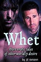 Whet: Short Erotic Tales of Otherworldly Desire