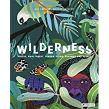 Wilderness: Jungle, Rain Forest, Tundra, Taiga, Savanna, and Desert