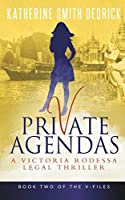 Private Agendas: A Victoria Rodessa Legal Thriller (The V-Files)