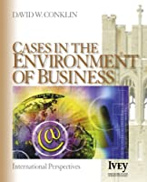 Cases in the Environment of Business: International Perspectives (The Ivey Casebook Series)