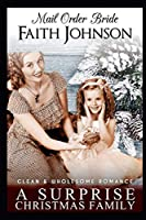 Mail Order Bride: A Surprise Christmas Family: Clean and Wholesome Western Historical Romance