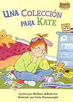 Una Coleccion Para Kate/A Collection for Kate (Math Matters en Espanol)
