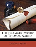 The Dramatic Works of Thomas Nabbes