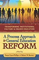 A Process Approach to General Education Reform: Transforming Institutional Culture in Higher Education [並行輸入品]