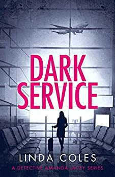 Dark Service: The dark web can satisfy any perversion. (Jack Rutherford and Amanda Lacey Book 4) by [Coles, Linda]