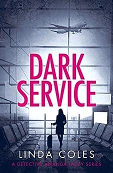 Dark Service (Detective Amanda Lacey Book 4) by [Coles, Linda]