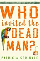Who Invited the Dead Man (Thoroughly Southern Mystery)