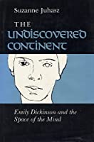 The Undiscovered Continent: Emily Dickinson and the Space of the Mind