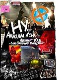 HY 2007 AMAKUMA A'CHA DOCUMENT TOUR-FROM OKINAWA TO THE WORLD- [DVD]/