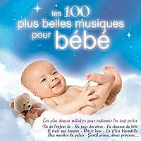 Les 100 Plus Belles Musiques Pour Bebe