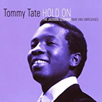 Hold On: The Jackson Sessions - Rare And Unreleased by TOMMY TATE (2008-08-19)
