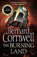 The Burning Land (The Last Kingdom Series) by Bernard Cornwell(1905-07-02)