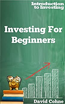 Investing For Beginners (Introduction to Investing) by [Cohne, David]
