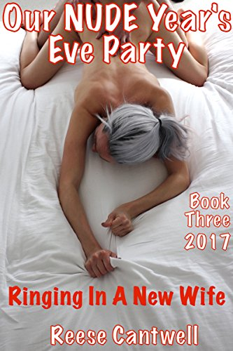 Our NUDE Year's Eve Party: Book 3: Ringing In A New Wife: 2017 (English Edition)の詳細を見る
