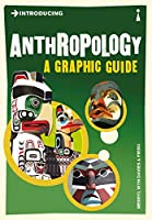 Introducing Anthropology: A Graphic Guide (Graphic Guides)
