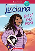 Luciana: Out of This World (Girl of the Year)