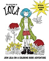 The Adventures of Lola Coloring and Activity Book: Super Fun Colouring Book for Kids, Ages 8-12