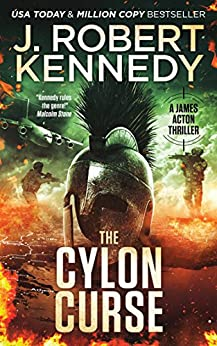 The Cylon Curse (A James Acton Thriller, #22) (James Acton Thrillers) by [Kennedy, J. Robert]