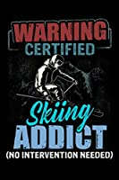 Warning Certified Skiing Addict No Intervention Needed: Ski Lover Gifts - Small Lined Journal or Notebook   Christmas gift ideas, Ski journal gift   6x9 Journal Gift Notebook with 119 Lined Pages