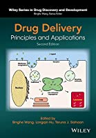 Drug Delivery: Principles and Applications (Wiley Series in Drug Discovery and Development)