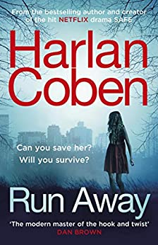 Run Away: from 'the modern master of the hook and twist' by [Coben, Harlan]