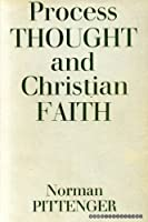 Process Thought and Christian Faith