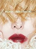 【Amazon.co.jp限定】WHO LOVES ME (初回生産限定盤) (メガジャケ付)
