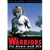 Why Warriors Lie Down and Die: Towards an Understanding of Why the Aboriginal People of Arnhem Land Face the Greatest Crisis