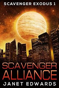 Scavenger Alliance (Scavenger Exodus Book 1) by [Edwards, Janet]