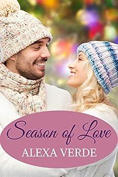 Season of Love: Faith-filled, sweet, heartwarming, clean small-town romance (Rios Azules Romances: the Macalisters Book 2) by [Verde, Alexa]