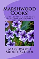 Marshwood Cooks!: A Collective Cookbook In Honor of Randy's Retirement [並行輸入品]