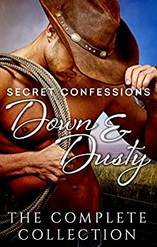 Secret Confessions: Down & Dusty - The Complete Collection by [Lowe, Fiona, Johns, Rachael, Biest, Rhyll, Ashenden, Jackie, Dunk, Elizabeth, Ellink, Cate, Summers, Eden, Teshco, Mel]