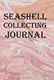 Sea Shell Collecting Journal: Keep track of your sea shell collection