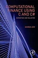 Computational Finance Using C and C#, Second Edition: Derivatives and Valuation (Quantitative Finance)