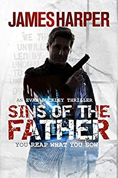 Sins Of The Father: A Mystery Suspense Thriller (Evan Buckley Thrillers Book 3) by [Harper, James]