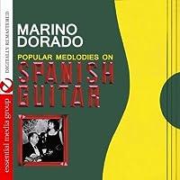 Popular Melodies On Spanish Guitar (Digitally Remastered) by Marino Dorado (2013-05-03)