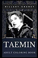 Taemin Adult Coloring Book: Shinee South Korean Dancer and Pop Music Idol Inspired Coloring Book for Adults (Taemin Books)
