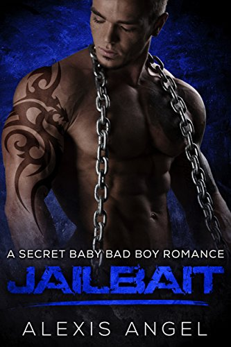 Jailbait: A Secret Baby Bad Boy Romance (English Edition)の詳細を見る