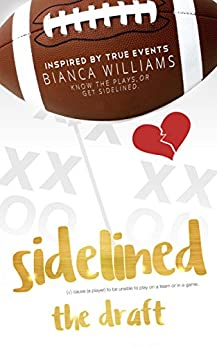 Sidelined: The Draft by [Williams, Bianca]
