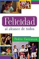 Felicidad Al Alcance De Todos / True Happiness Can Be Yours