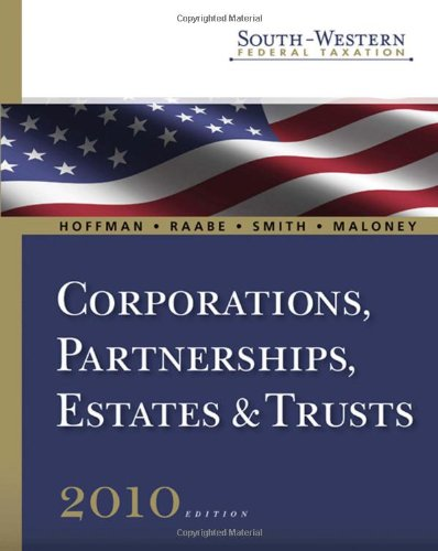 Download South-western Federal Taxation 2010: Corporations, Partnerships, Estates and Trusts (Available Titles Aplia) 0324828632