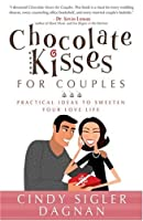 Chocolate Kisses for Couples: Practical Ideas to Sweeten Your Love Life