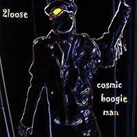 Cosmic Boogie Man