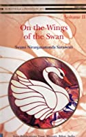On the Wings of the Swan: Vol. II