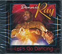 Let's Go Dancing by Donnie Ray (2000-10-31)